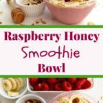 raspberry honey smoothie bowl